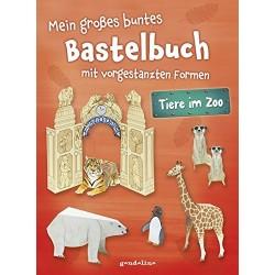 Mein großes Bastelbuch mit vorgestanzten Formen - Tiere im Zoo
