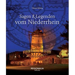 Sagen & Legenden vom Niederrhein